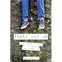 Teddy Hit Me: Scattered Stories of My Search for Attention