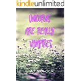 Unicorns Are Really Vampires (The Magical Realms Adventures Book 1)