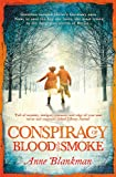 Conspiracy of Blood and Smoke: an epic tale of secrets and survival