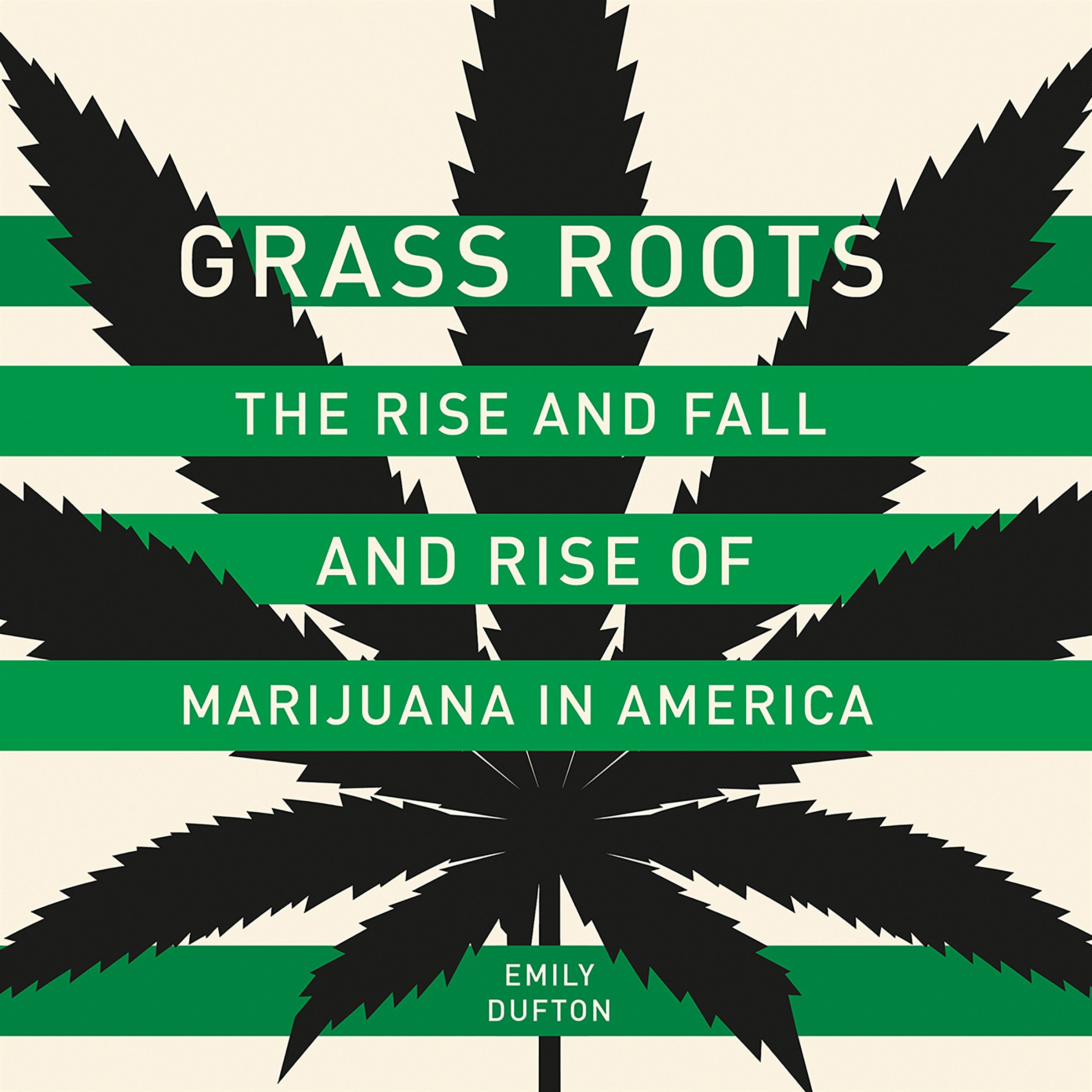 Grass Roots: The Rise and Fall and Rise of Marijuana in America by Hachette Audio (Image #1)