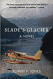 Slade's Glacier: A Novel