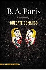 Quédate conmigo (AdN) (Adn Alianza De Novelas) (Spanish Edition) Kindle Edition
