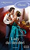 Lady dei desideri (I Romanzi Classic)