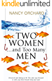 Two Women & Too Many Men: Two friends are about to experience the blissful highs and the hysterical lows of love, dating, and sex. Romantic Comedy.