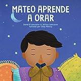 Mateo Aprende a Orar: Un libro para niños sobre Jesús y la oración (Powerful Kids in the War Room) (Spanish Edition)