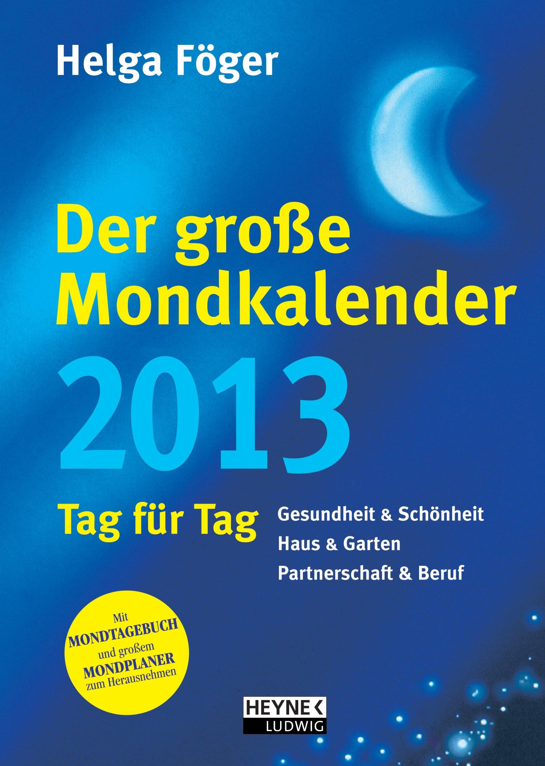 Der große Mondkalender 2013: Buchkalender mit Mondposter und Booklet
