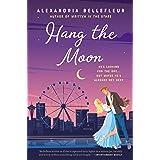 Hang the Moon: A Novel
