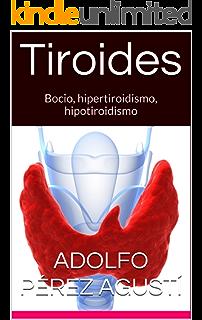 Tiroides: Bocio, hipertiroidismo, hipotiroidismo (Tratamiento natural nº 23) (Spanish Edition