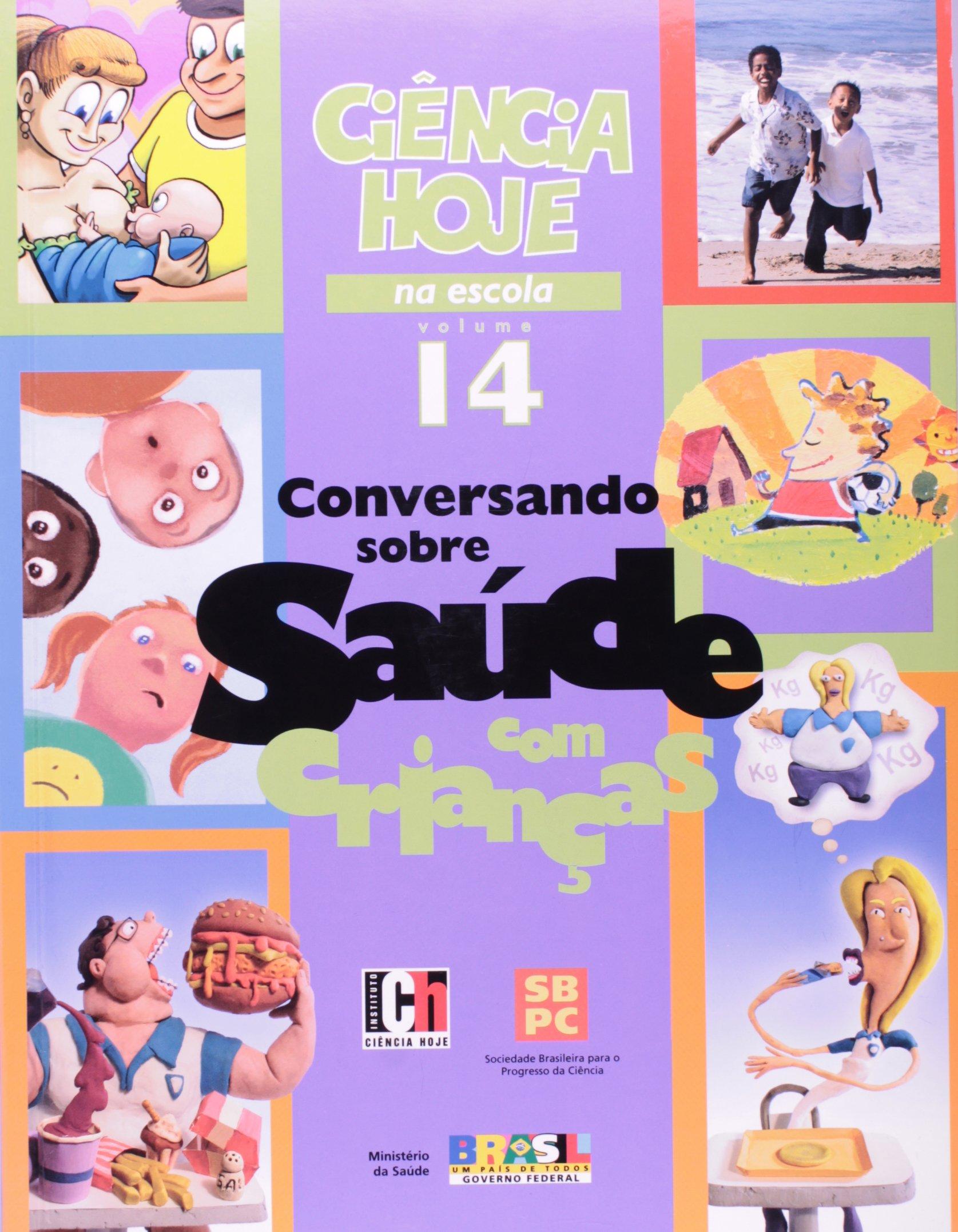 Download Ciência Hoje Na Escola. Conversando Sobre Saude Com Crianças - Volume 14 (Em Portuguese do Brasil) PDF