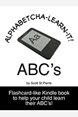 Alphabetcha-Learn-It! ABC's: 26 Letters Your Kid Should Know! Kindle Edition