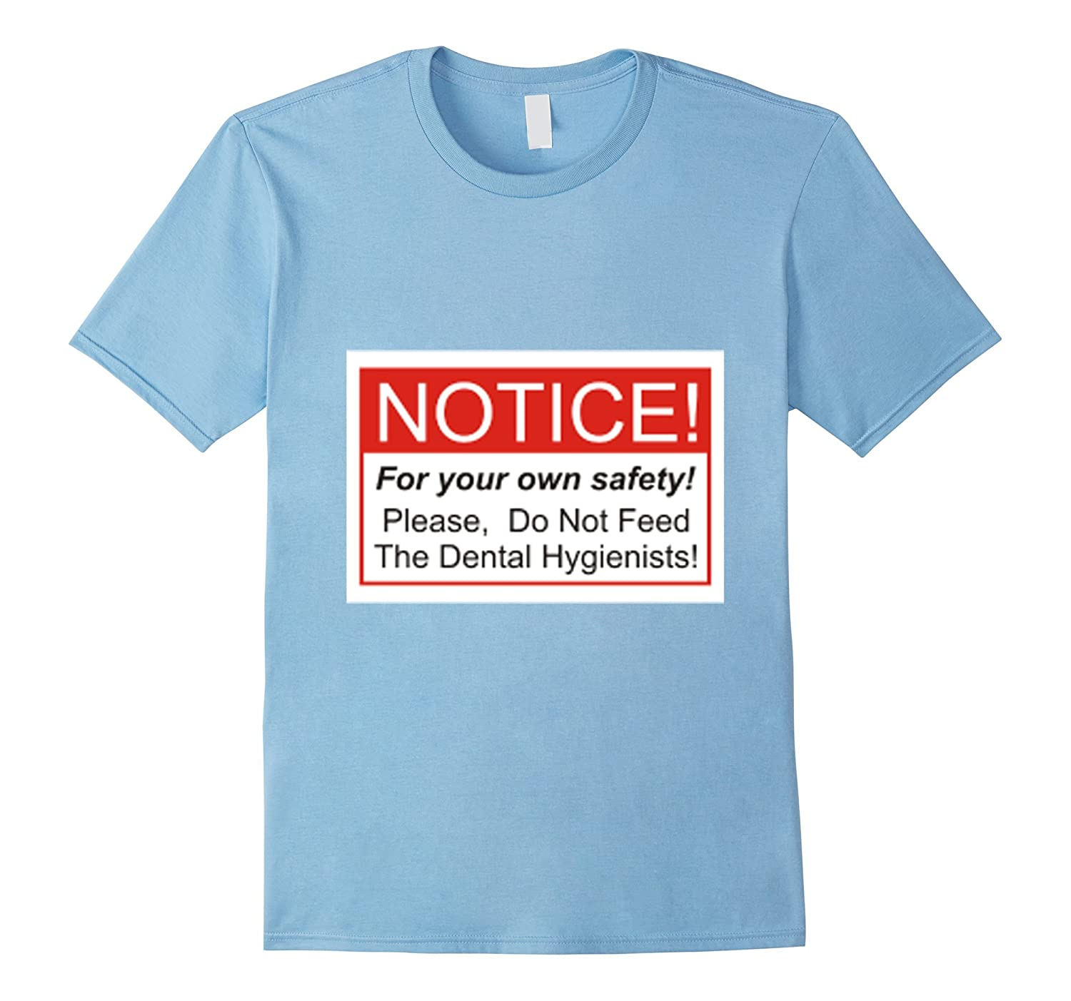 Do not feed the Dental Hygienist tshirt-TD