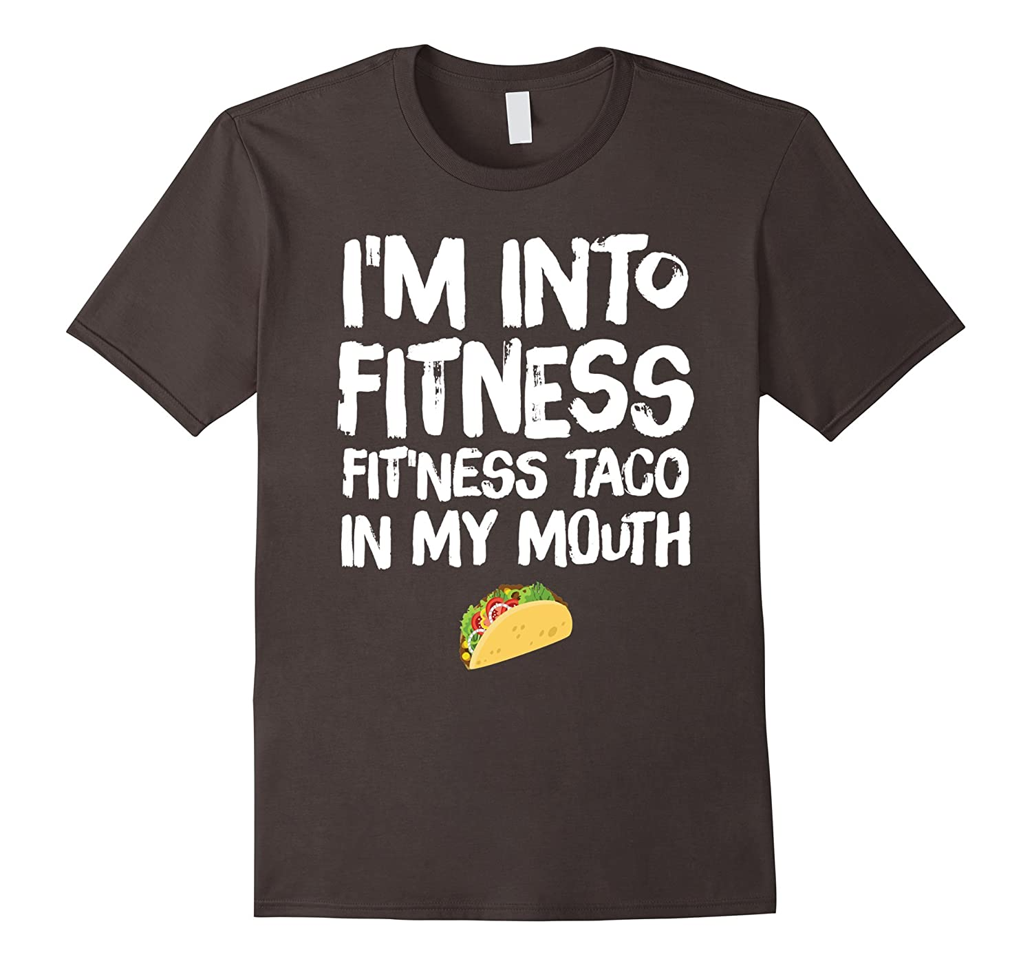 Im Into Fitness Taco In My Mouth T-Shirt-PL