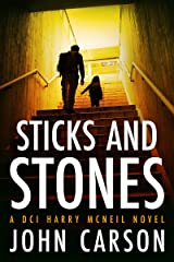 Sticks and Stones: A Scottish Crime Thriller (A DCI Harry McNeil Crime Thriller Book 1) Kindle Edition
