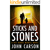 STICKS AND STONES: A Scottish Crime Thriller (A DCI Harry McNeil Crime Thriller Book 1)