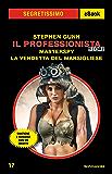 Il Professionista Story: Masterspy - La vendetta del Marsigliese (Segretissimo)