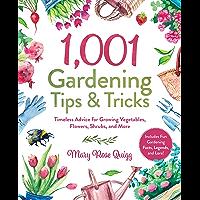 1,001 Gardening Tips & Tricks: Timeless Advice for Growing Vegetables, Flowers, Shrubs, and More (1,001 Tips & Tricks)