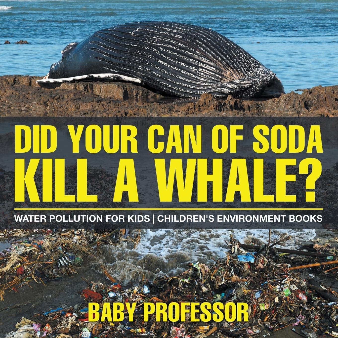 Did Your Can of Soda Kill A Whale? Water Pollution for Kids