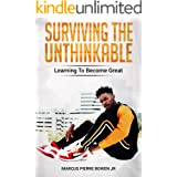 Surviving the Unthinkable: Learning to Become Great