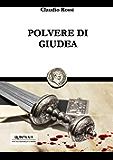 POLVERE DI GIUDEA (Quintilio, Vita tra Repubblica e Impero Vol. 7)