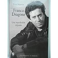 FRANCO DRAGONE : UNE IMPROBABLE ODYSSÉE