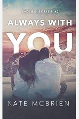 Always With You (Indigo Book 3) Kindle Edition