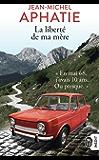La liberté de ma mère (J'ai lu t. 12305) (French Edition)