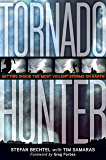 Tornado Hunter: Getting Inside the Most Violent Storms on Earth