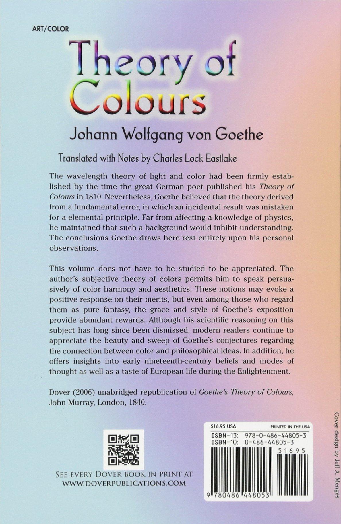 Theory of Colours (Dover Fine Art, History of Art): Johann Wolfgang von  Goethe, Charles L. Eastlake: 9780486448053: Amazon.com: Books