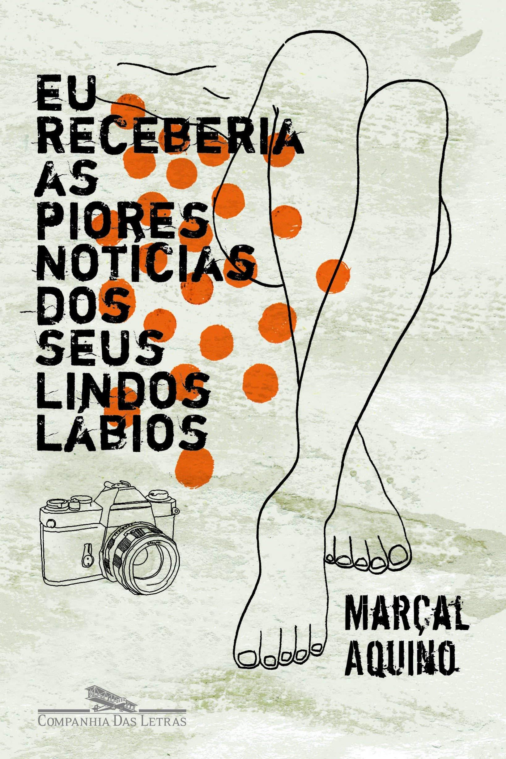 Eu Receberia as Piores Notícias dos Seus Lindos Lábios (Em Portuguese do Brasil) (Portuguese Brazilian) Paperback – January 1, 2005