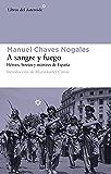 A sangre y fuego: Héroes, bestias y mártires de España (Libros del Asteroide nº 81)