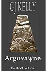 Argovayne: Book One (The Shi'ell 1) Kindle Edition