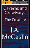 Caverns and Crawlways: The Creature