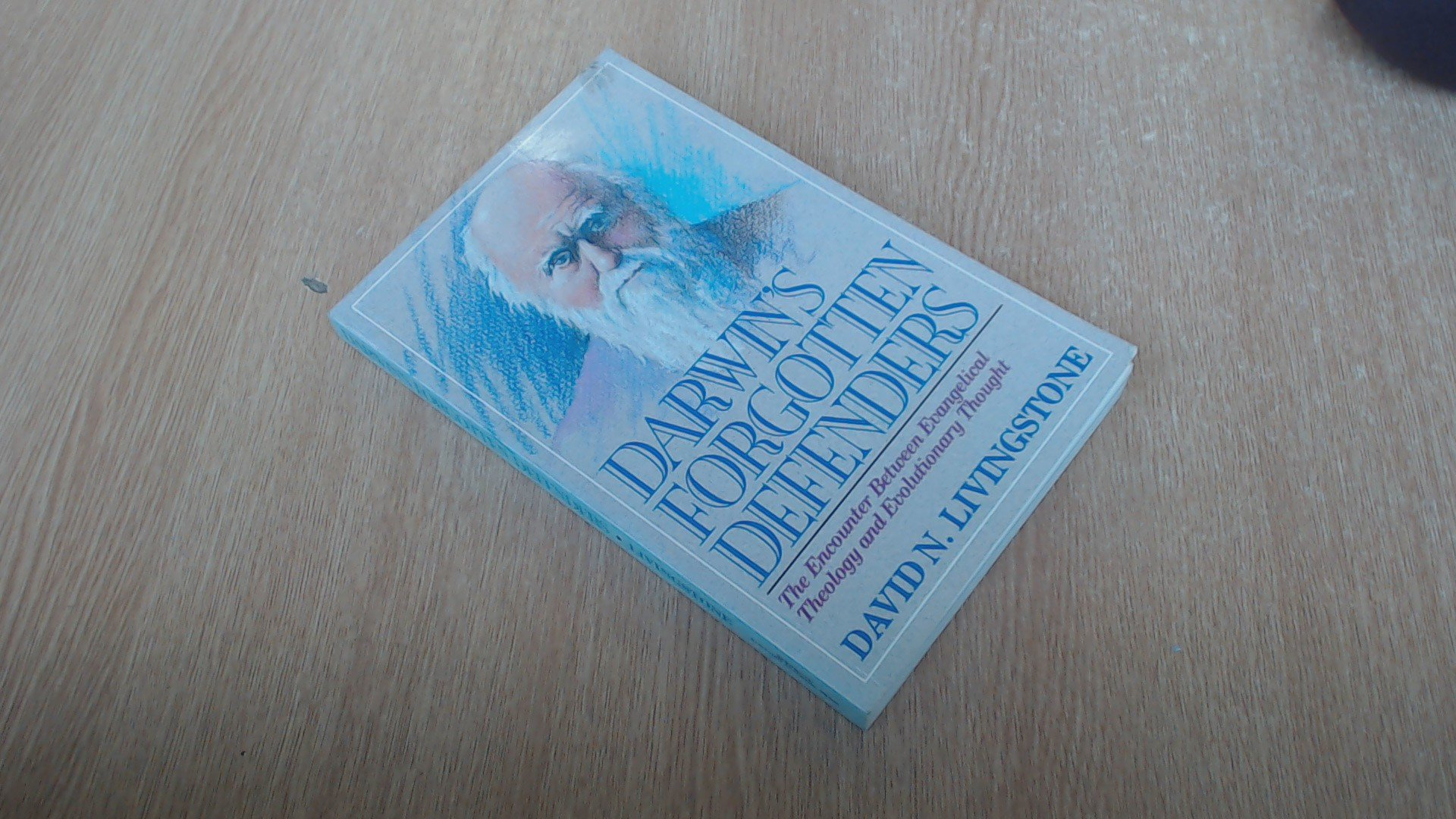 Darwin's Forgotten Defenders: The Encounter Between Evangelical Theology and Evolutionary Thought