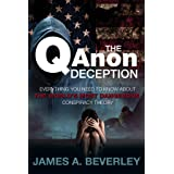 The QAnon Deception: Everything You Need to Know about the World's Most Dangerous Conspiracy Theory