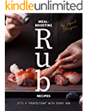 """Meal-Boosting Rub Recipes: It's A """"Perfection"""" With Every Rub"""