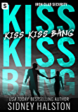 Kiss Kiss Bang: An Iron Clad Security Novel (Iron-clad Security)