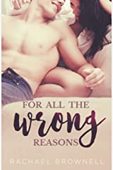For All The Wrong Reasons: a friends-to-lovers romance Kindle Edition
