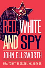 Red, White, and Spy: a Cold War Spy Novel (Operation TINKER Book 2) Kindle Edition