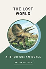 The Lost World (AmazonClassics Edition) Kindle Edition