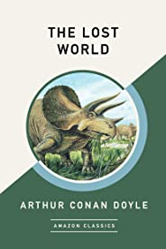The Lost World (AmazonClassics Edition) (English Edition)