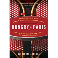 Hungry for Paris: The Ultimate Guide to the City's 109 Best Restaurants