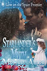 Starlander's Myth (Love On The Space Frontier Book 1) Kindle Edition