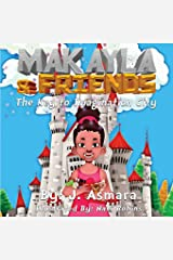 Makayla And Friends:: The Key To Imagination City (Volume 1) Paperback