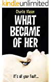 What Became Of Her