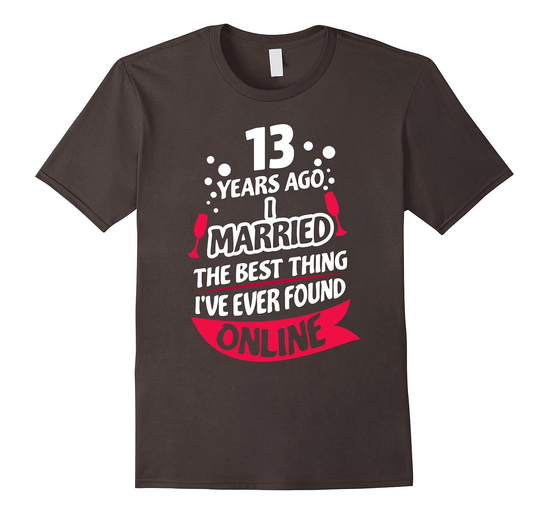 13 Years Marriage Anniversary Gift Idea T-Shirt