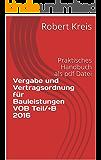Vergabe und Vertragsordnung für Bauleistungen VOB Teil/+B 2016: Praktisches Handbuch als pdf Datei