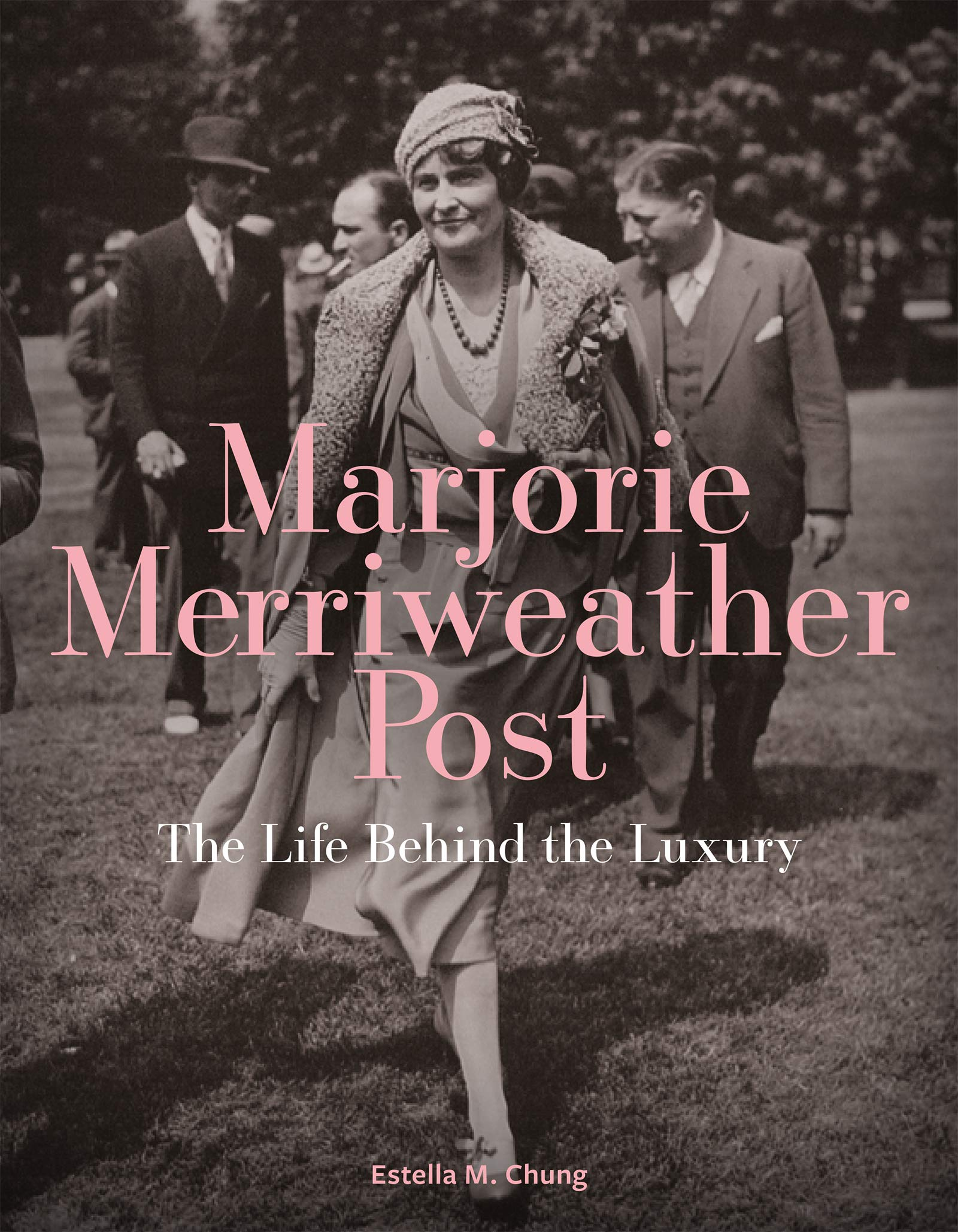 Marjorie Merriweather Post: The Life Behind the Luxury by GILES