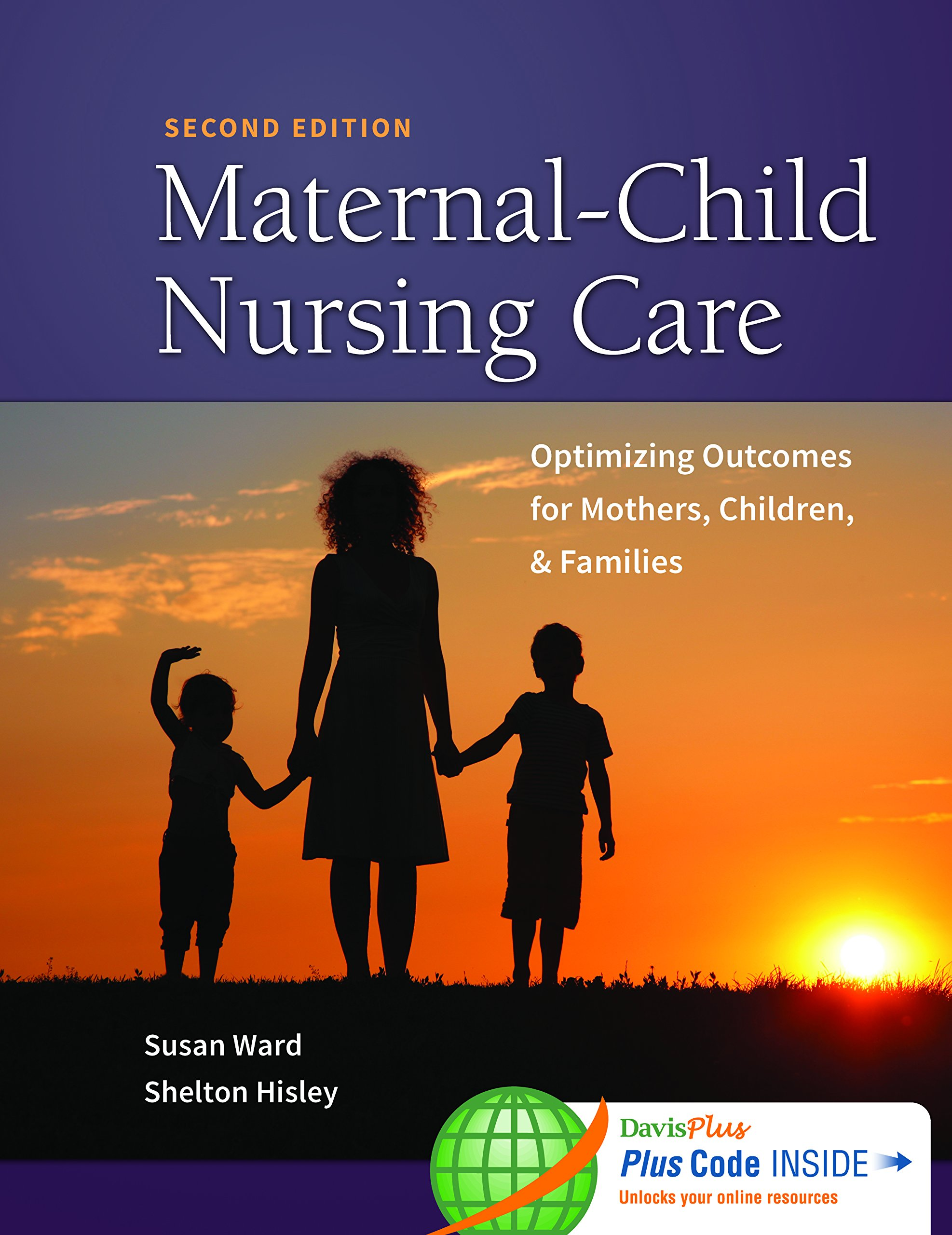 Maternal-Child Nursing Care with Women's Health Companion 2e: Optimizing Outcomes for Mothers, Children, and Families by F.A. Davis Company