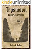 Trysmoon Book 4: Sacrifice (The Trysmoon Saga) (English Edition)
