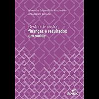Gestão de custos, finanças e resultados em saúde (Universitária)